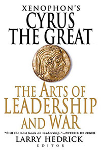 Front cover of Cyrus The Great by Xenophon, translated by Larry Hedrick.