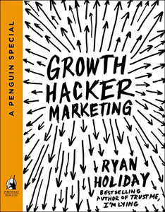Front cover of the book 'Growth Hacker Marketing' by Ryan Holiday.