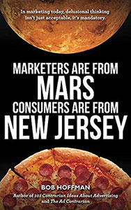 Front cover of the book 'Marketers are from Mars, customers are from from New Jersey' by Bob Hoffman.