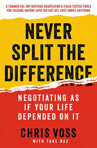Front cover of Never Split the Difference by Chris Voss.