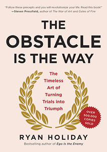 Front cover of the book 'The Obstacle Is The Way' by Ryan Holiday.