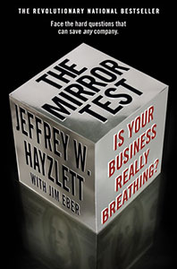 Front cover of the book 'The Mirror Test: Is your business really breathing?' by Jeffrey Hayzlett.